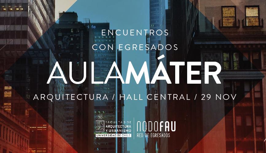 AulaMáter Arquitectura: Encuentros con Egresados